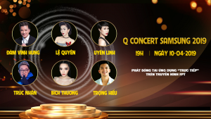 Q Concert Samsung – Bùng nổ màu sắc âm nhạc đặc sắc trên truyền hình FPT